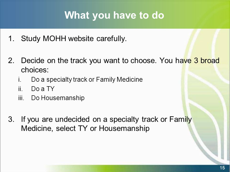What you have to do 1.Study MOHH website carefully.
