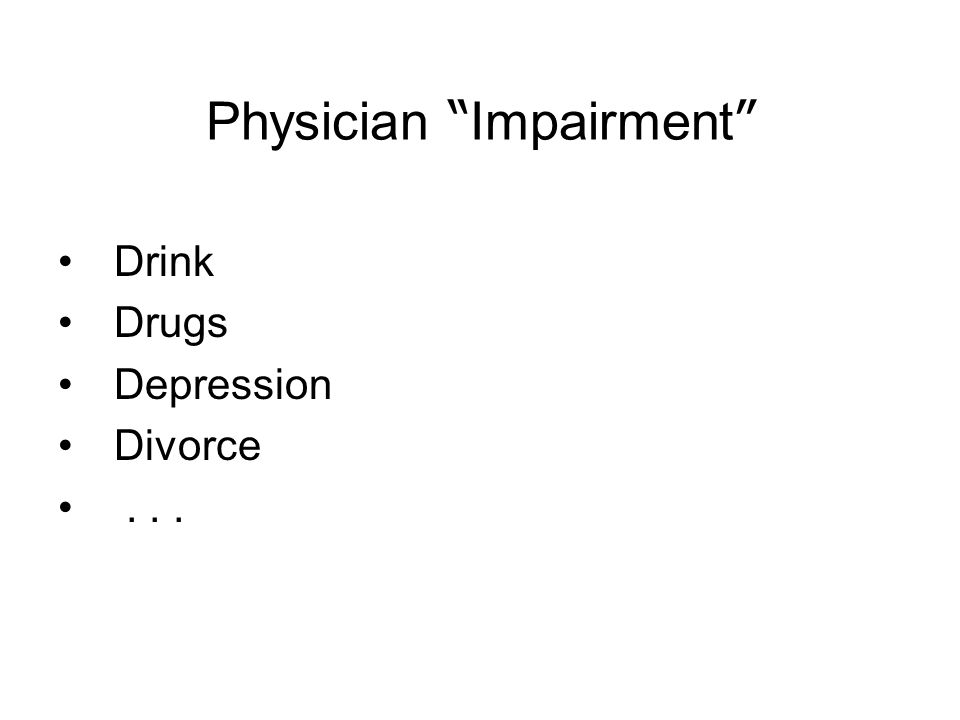 Physician Impairment Drink Drugs Depression Divorce...