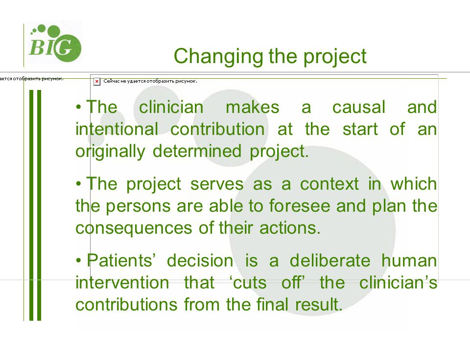 The clinician makes a causal and intentional contribution at the start of an originally determined project.