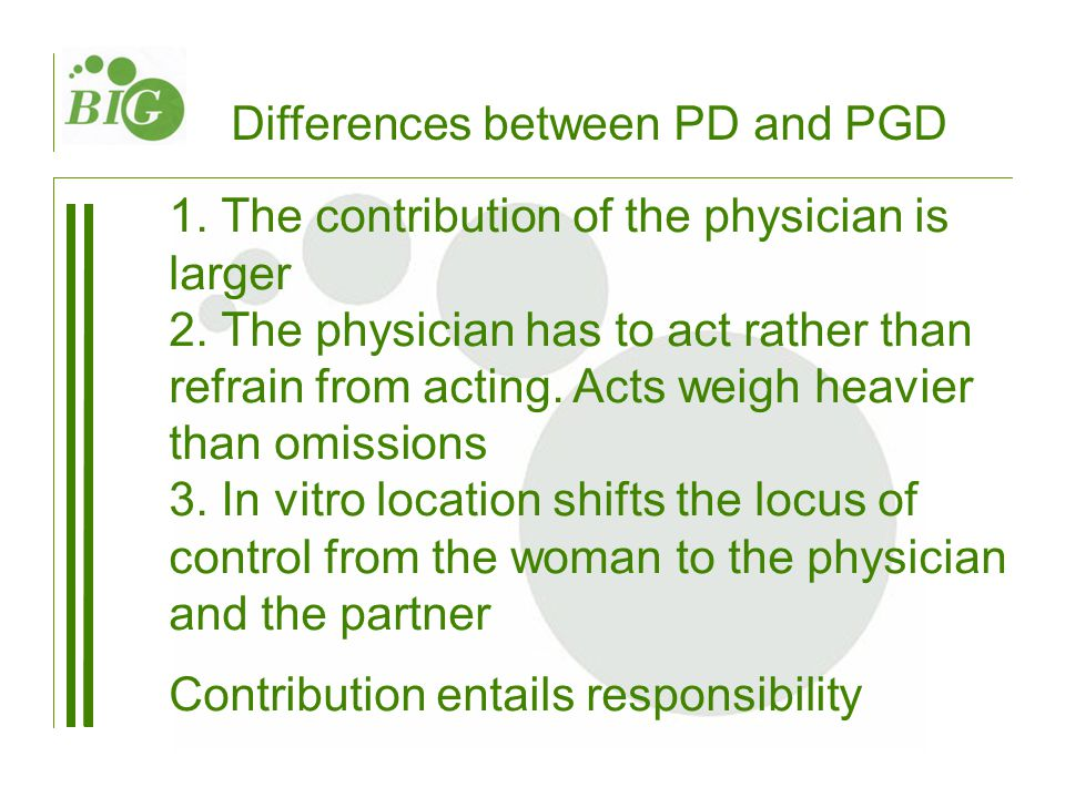 Differences between PD and PGD 1. The contribution of the physician is larger 2.