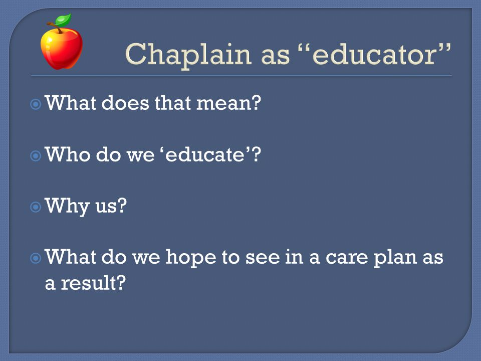  'Educate'  'Screening'and 'Assessment'  'Spiritual' Care Plan (or plan that includes attention to spirituality)?