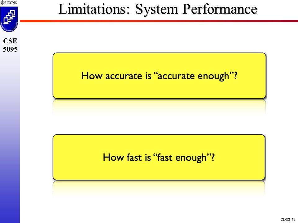 CDSS-41 CSE 5095 Limitations: System Performance