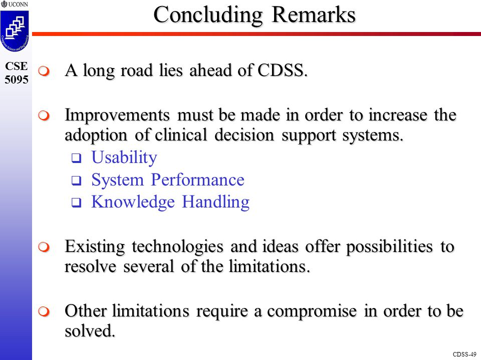 CDSS-49 CSE 5095 Concluding Remarks  A long road lies ahead of CDSS.