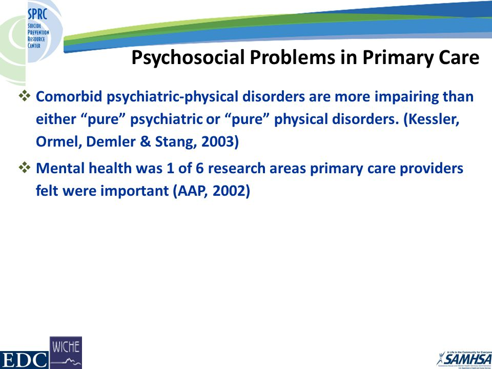  Comorbid psychiatric-physical disorders are more impairing than either pure psychiatric or pure physical disorders.