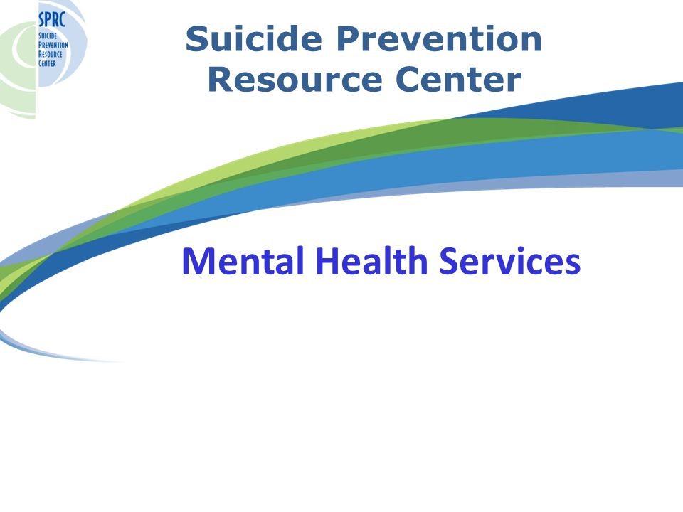 Suicide Prevention Resource Center Mental Health Services