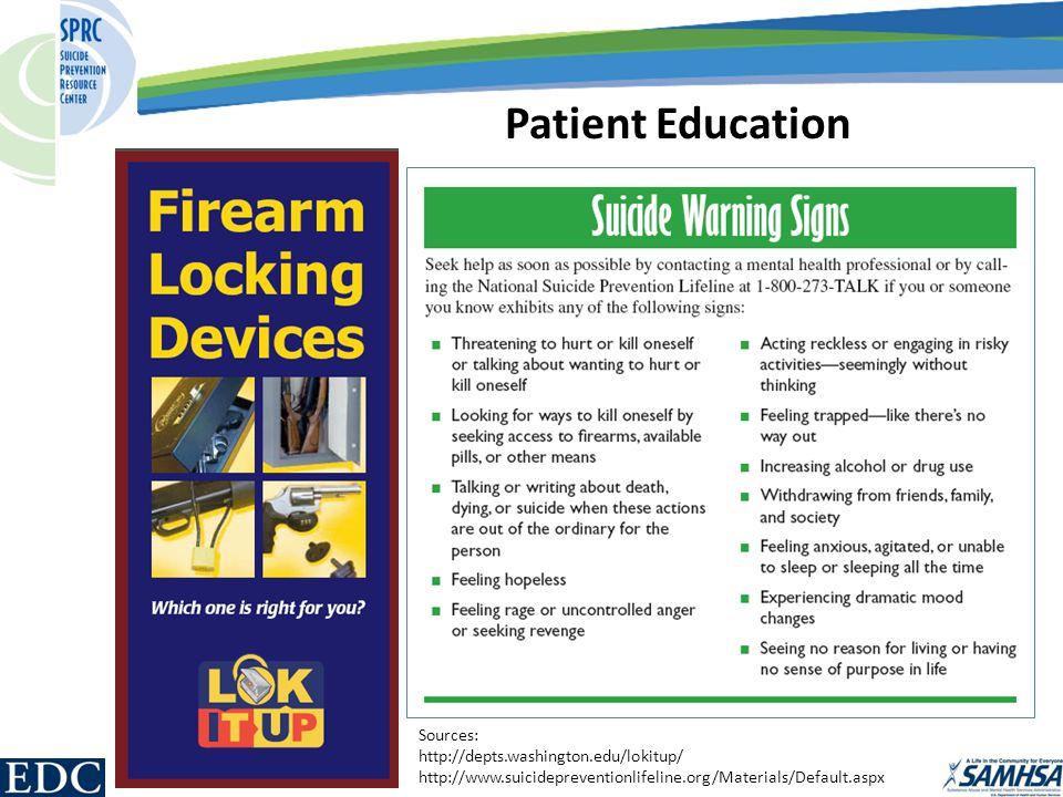 Patient Education Sources: http://depts.washington.edu/lokitup/ http://www.suicidepreventionlifeline.org/Materials/Default.aspx