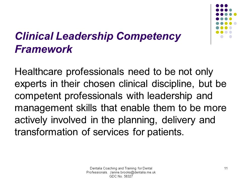 Clinical Leadership Competency Framework Healthcare professionals need to be not only experts in their chosen clinical discipline, but be competent pr