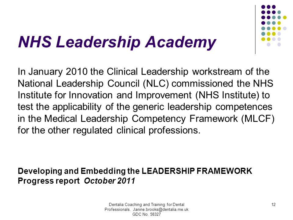 NHS Leadership Academy In January 2010 the Clinical Leadership workstream of the National Leadership Council (NLC) commissioned the NHS Institute for