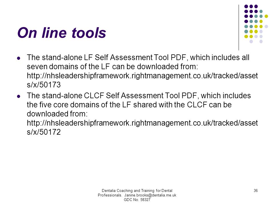 On line tools The stand-alone LF Self Assessment Tool PDF, which includes all seven domains of the LF can be downloaded from: http://nhsleadershipfram