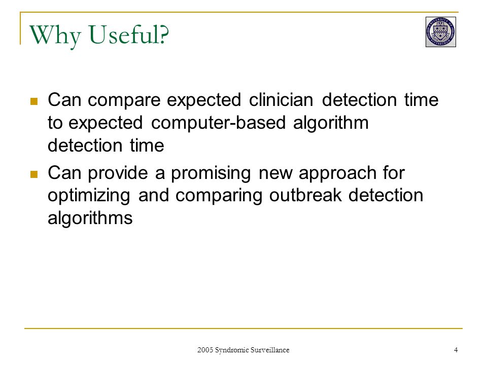 2005 Syndromic Surveillance 15 Conclusions The Expected Warning Time (EWT) is a useful concept for evaluating outbreak-detection algorithms.