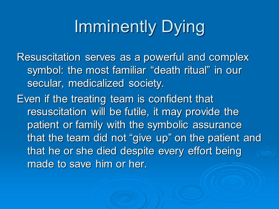 Imminently Dying Resuscitation serves as a powerful and complex symbol: the most familiar death ritual in our secular, medicalized society.