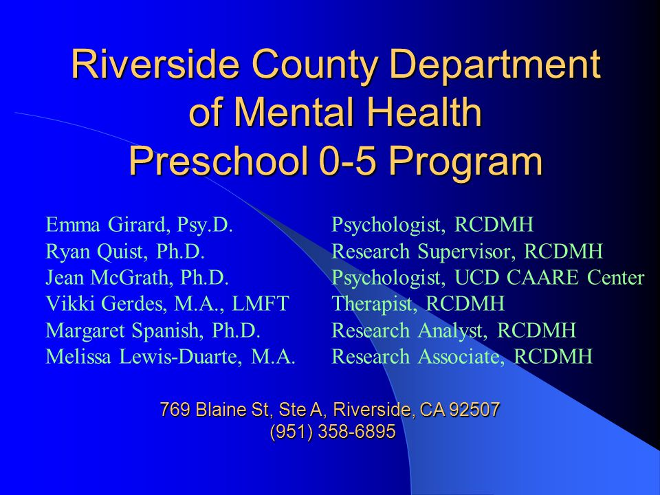 Riverside County Department of Mental Health Preschool 0-5 Program Emma Girard, Psy.D.