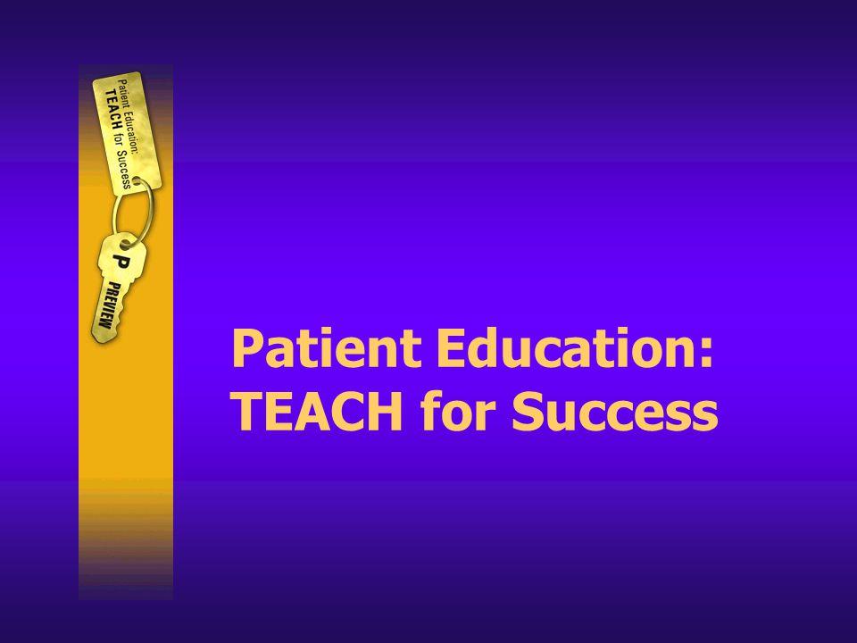 Patient Education: TEACH for Success