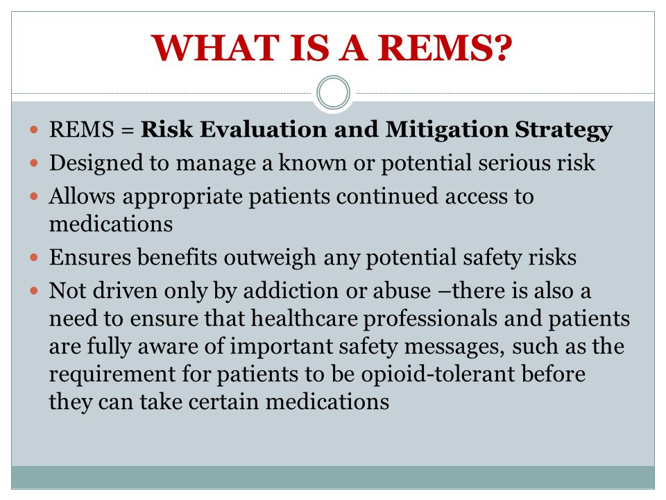 WHAT IS A REMS.