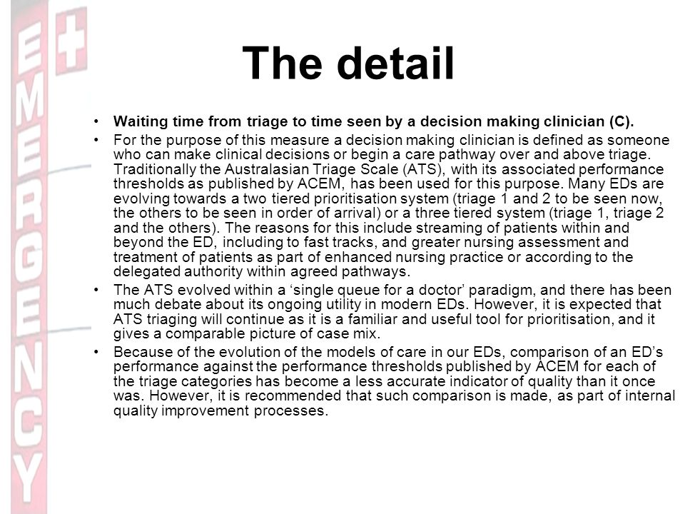 The detail Waiting time from triage to time seen by a decision making clinician (C).