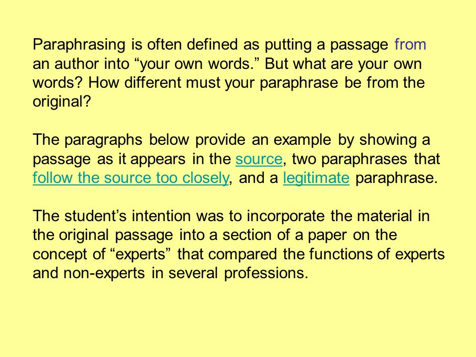 Paraphrasing is often defined as putting a passage from an author into your own words. But what are your own words.