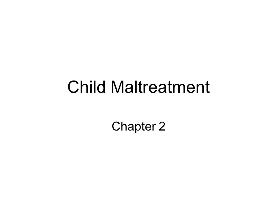 Child Maltreatment Chapter 2