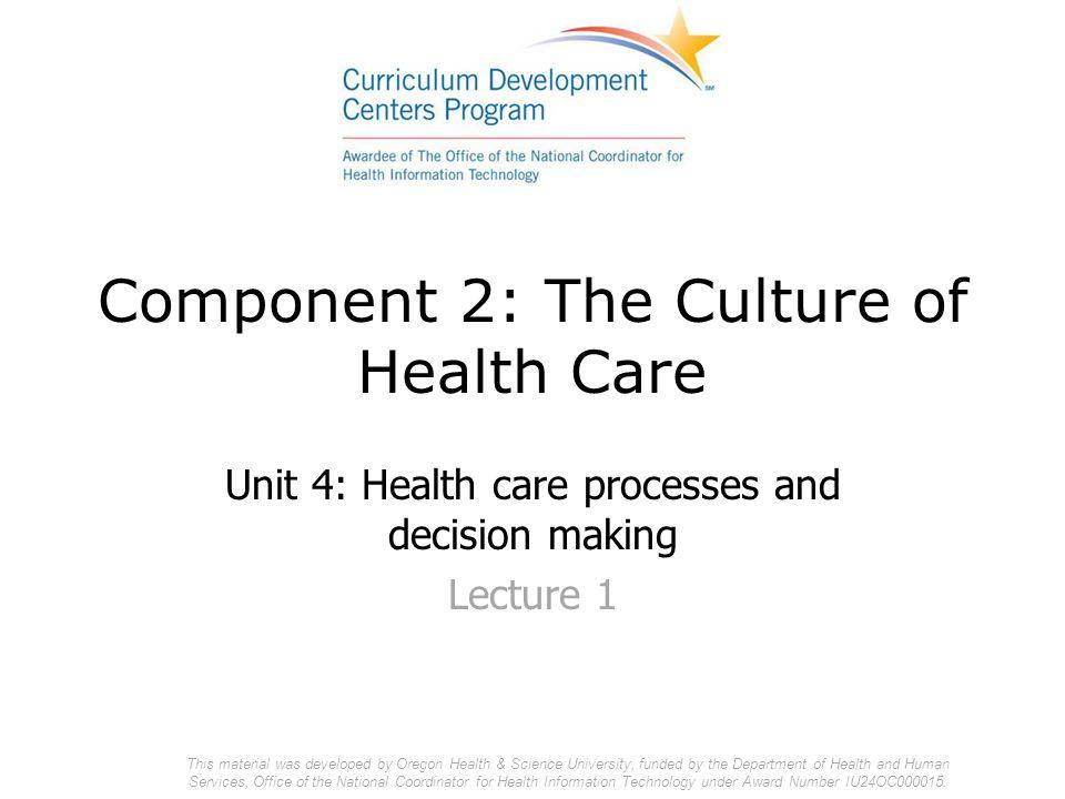 The Classic Paradigm Patient Problem Clinician various tools mediate process Component 2/Unit 4-1 Health IT Workforce Curriculum Version 2.0/Spring 2011 2