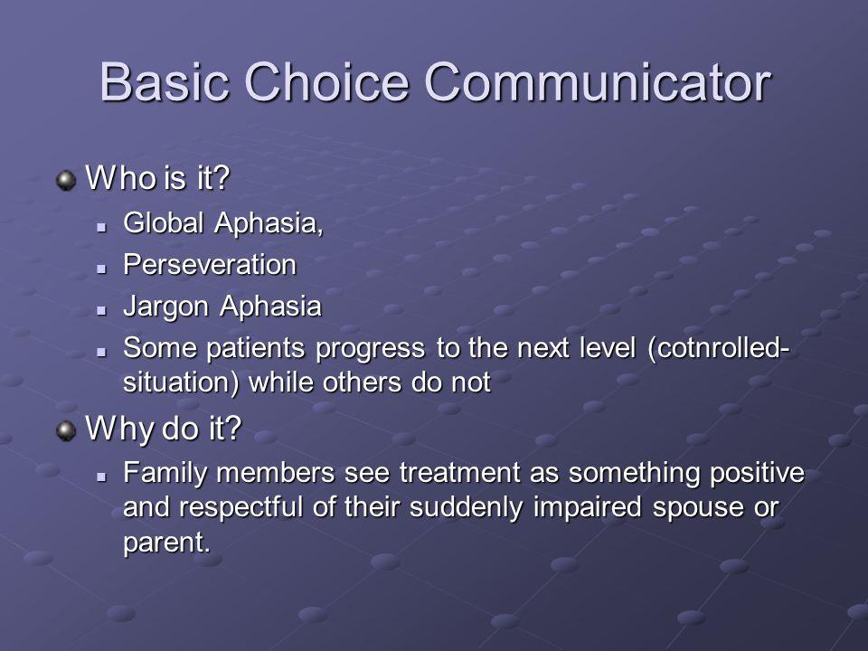Basic Choice Communicator Who is it.