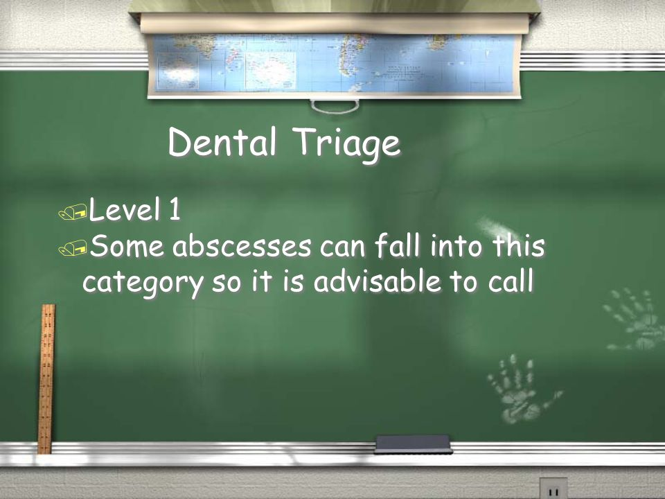 Dental Triage / Level 1 / Some abscesses can fall into this category so it is advisable to call / Level 1 / Some abscesses can fall into this category so it is advisable to call
