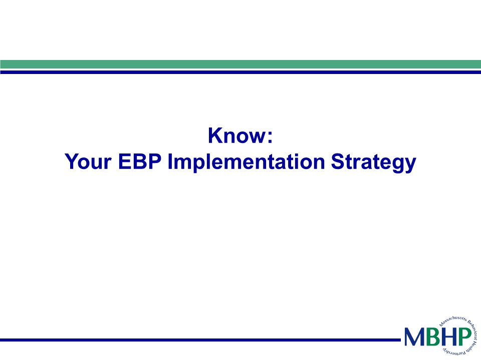 Know: Your EBP Implementation Strategy