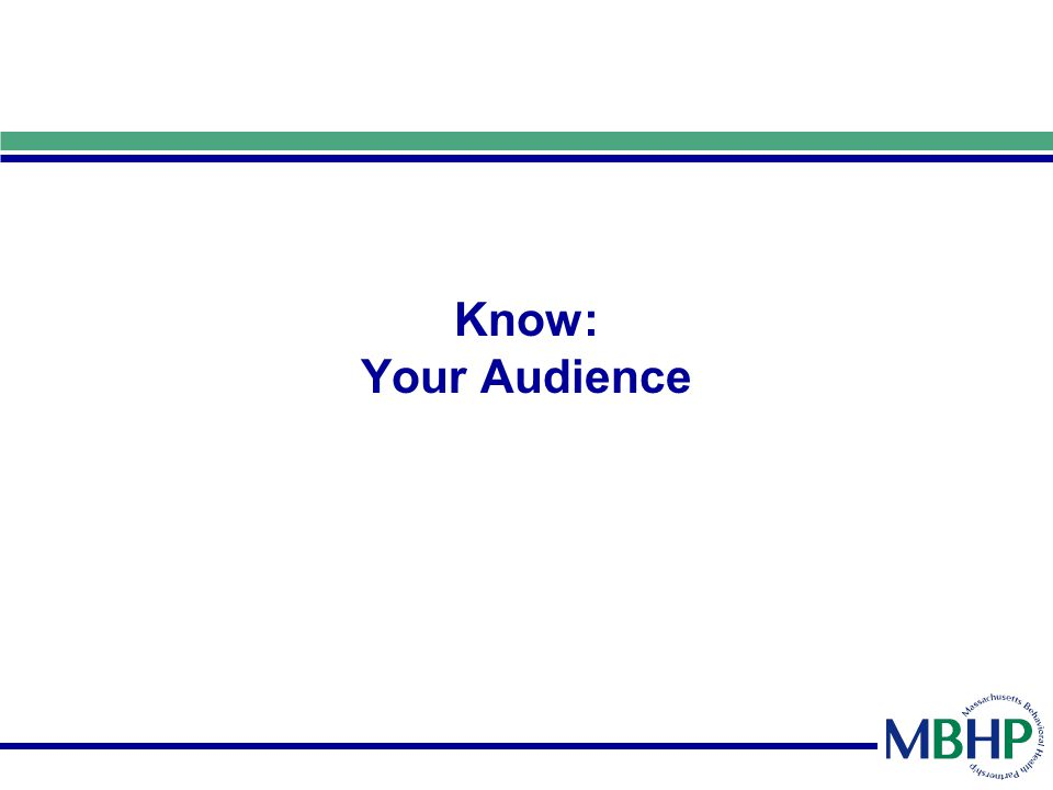 Know: Your Audience