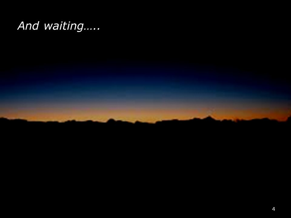 WAEMRO And waiting….. 4