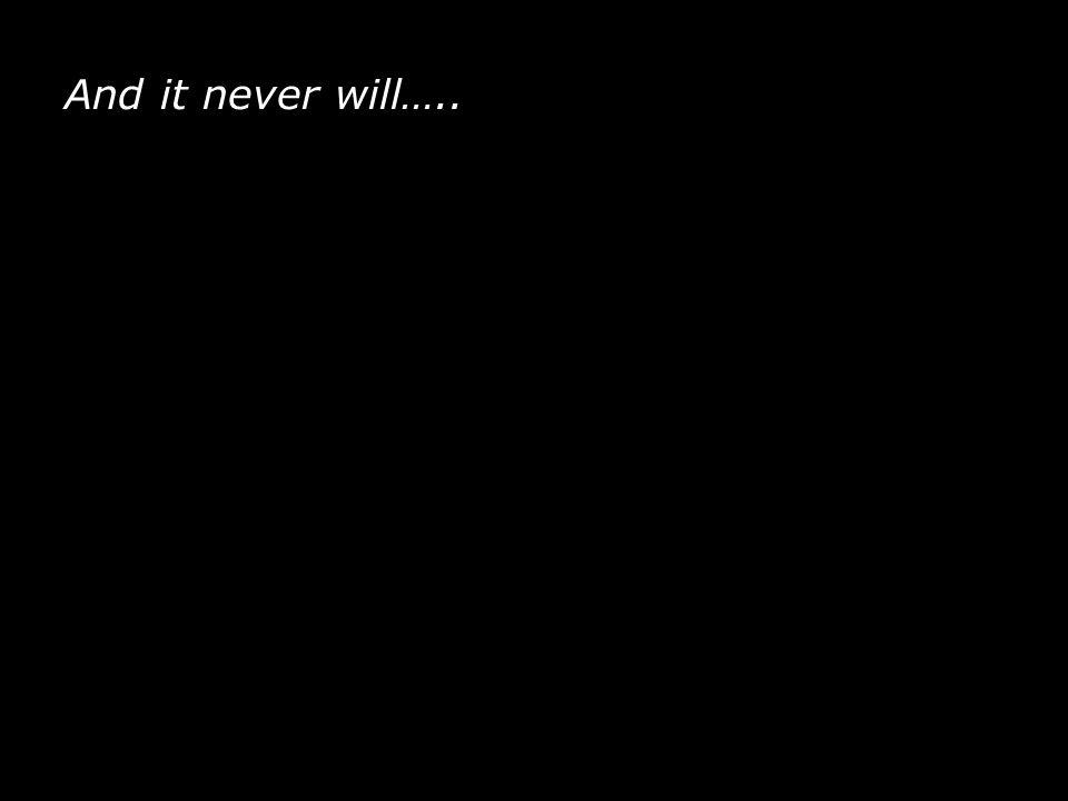 WAEMRO 6 And it never will…..