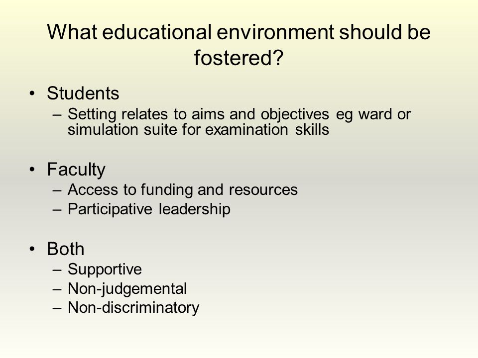 What educational environment should be fostered.