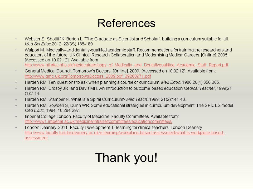 References Webster S, Shotliff K, Burton L.