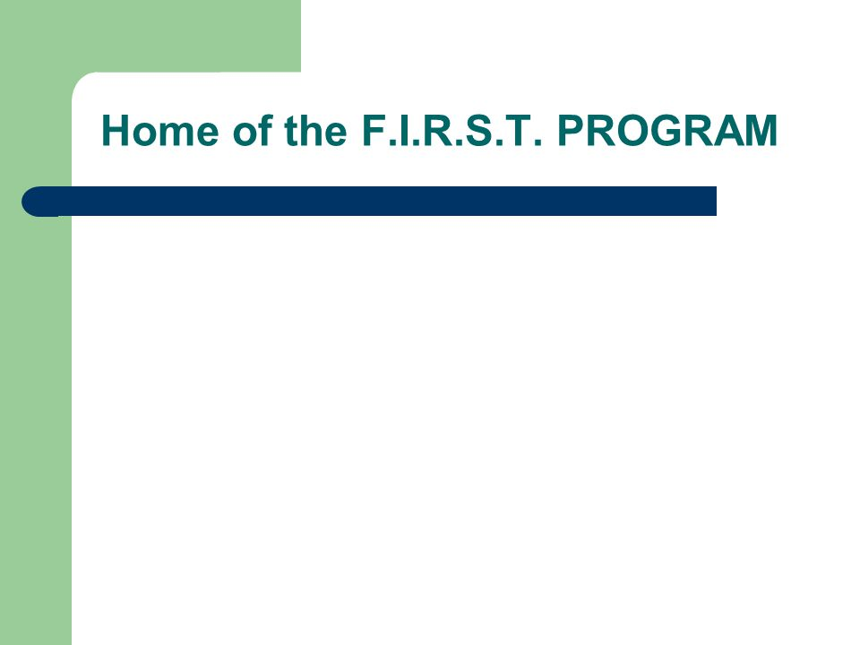 Home of the F.I.R.S.T. PROGRAM