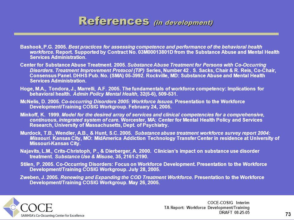 73 COCE-COSIG Interim TA Report: Workforce Development/Training DRAFT 08-25-05 References (in development) Bashook, P.G.