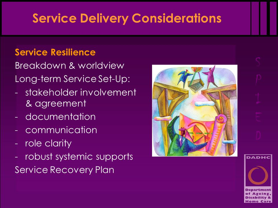 SPIEDSPIED Service Delivery Considerations Service Resilience Breakdown & worldview Long-term Service Set-Up: -stakeholder involvement & agreement -do