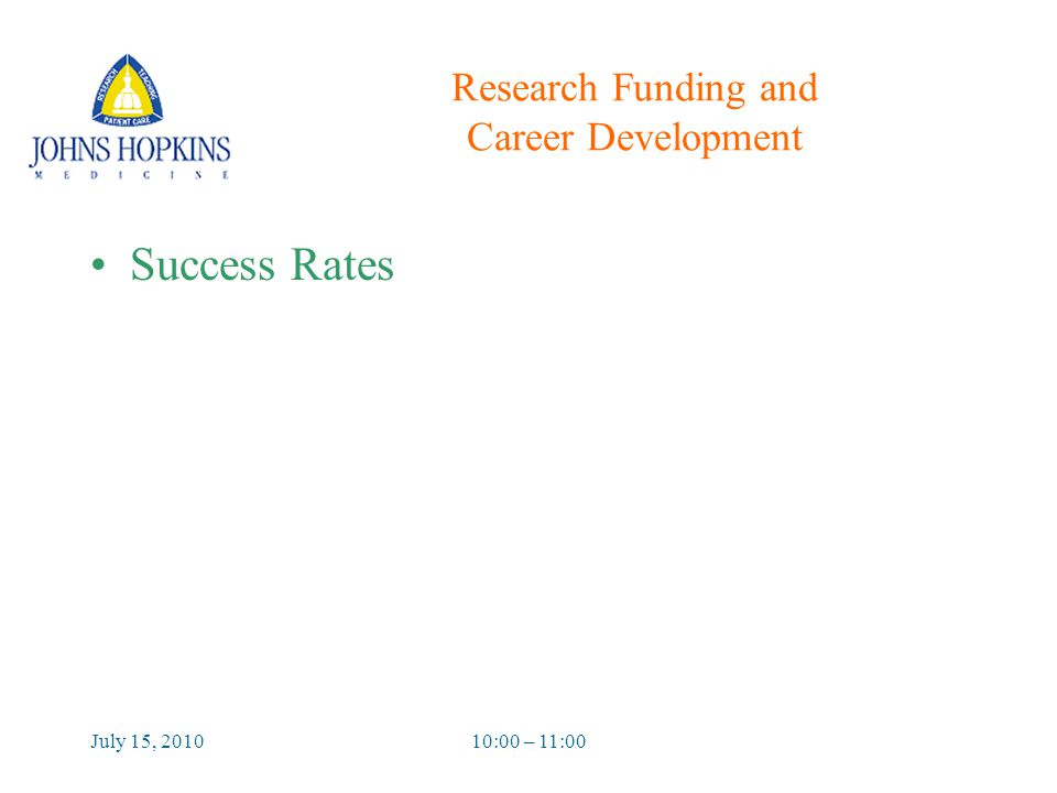 July 15, 201010:00 – 11:00 Research Funding and Career Development Success Rates