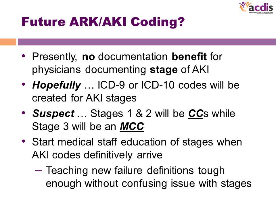 Future ARK/AKI Coding.