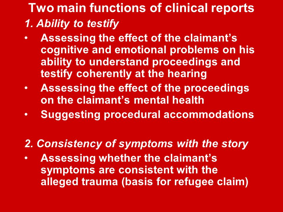 Two main functions of clinical reports 1.