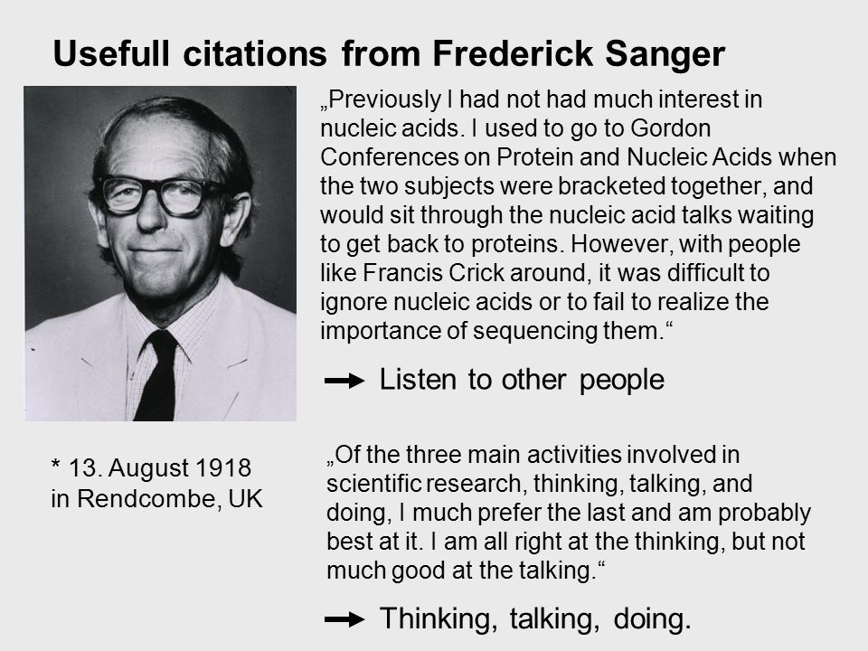 "Usefull citations from Frederick Sanger ""Previously I had not had much interest in nucleic acids."