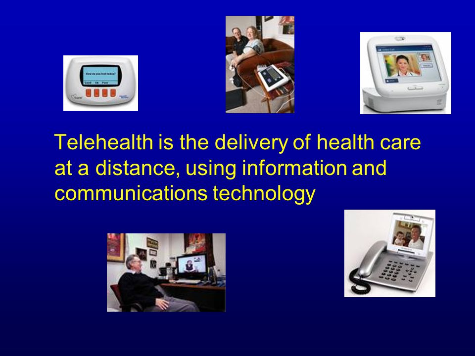 Telehealth is the delivery of health care at a distance, using information and communications technology
