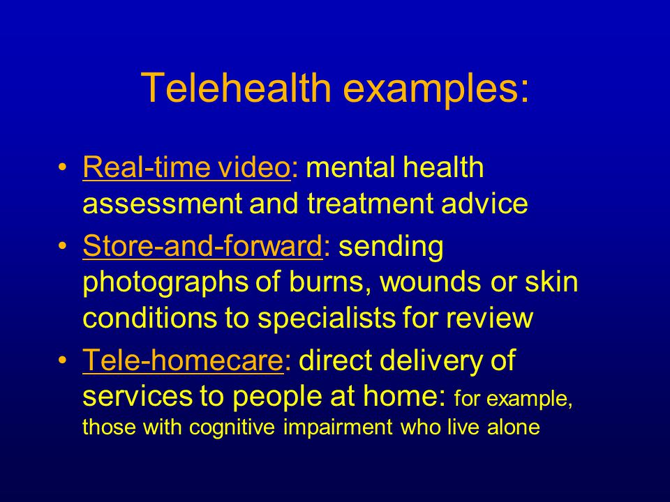 Implications: E-health and telehealth are coming The likely impact on health services delivery should be taken into account Health care providers, governments and the community should work together for the best results