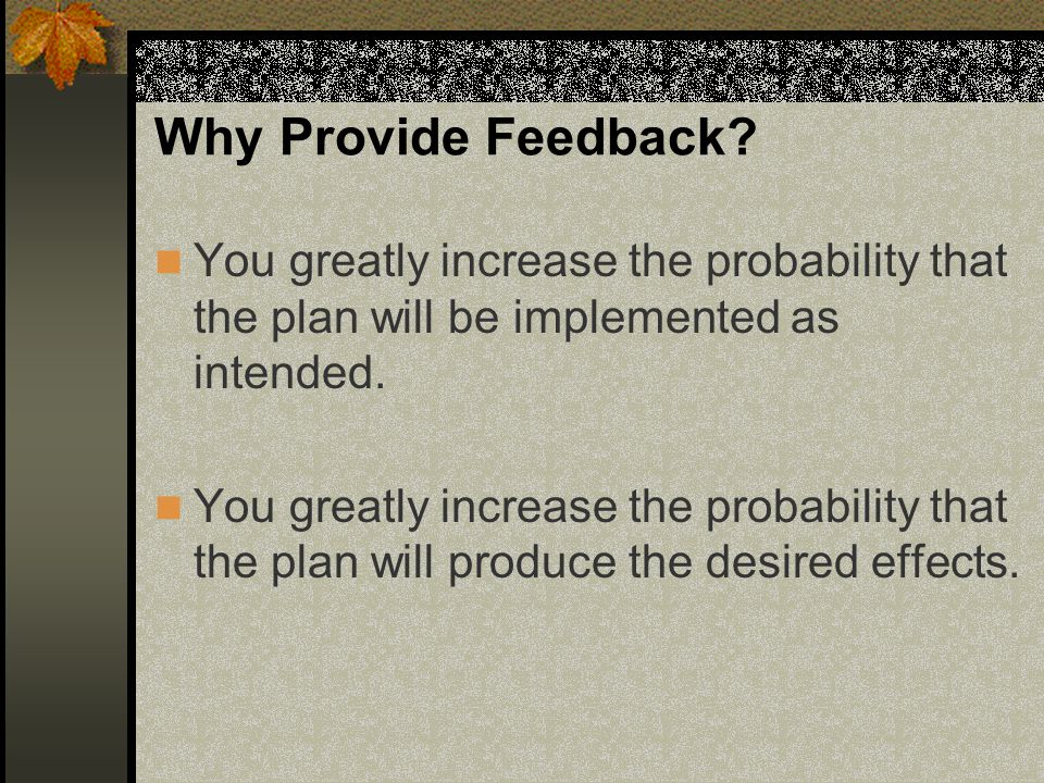Why Provide Feedback.