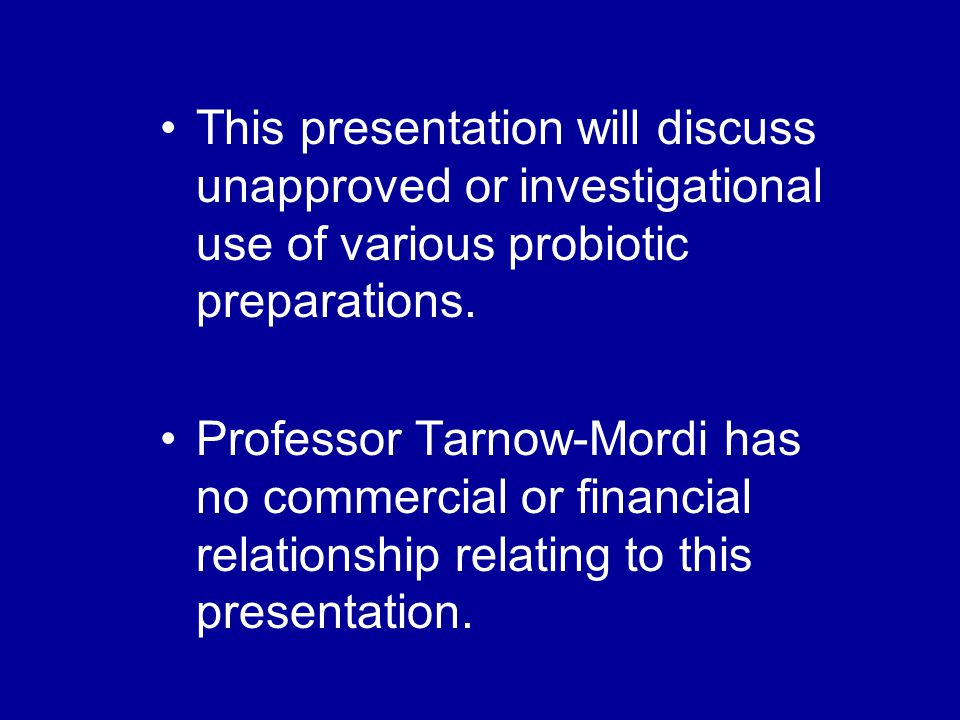 Edmund Hey (1934 – 2009) Editor: Neonatal Formulary 5 Do we, knowing what we now know, have the right to deny parents the option of giving a probiotic...? Hey, E.