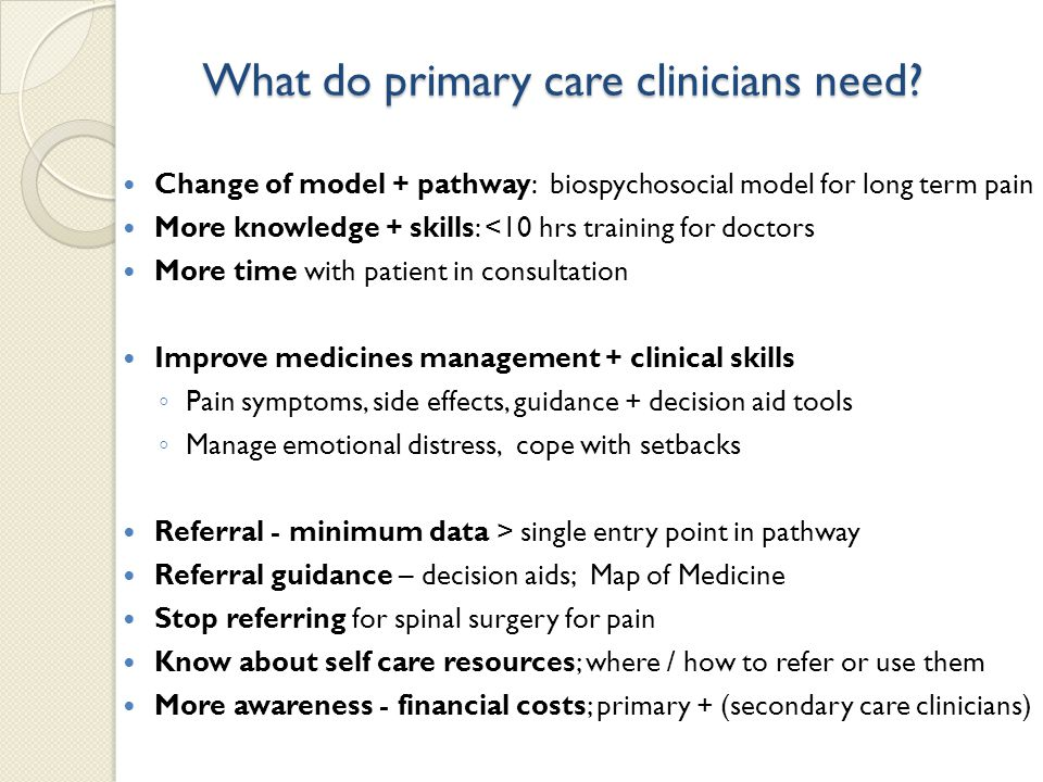 What do primary care clinicians need.