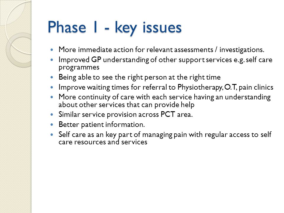 Phase 1 - key issues More immediate action for relevant assessments / investigations.