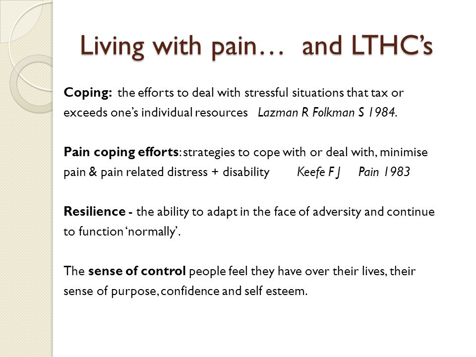 Coping: the efforts to deal with stressful situations that tax or exceeds one's individual resources Lazman R Folkman S 1984. Pain coping efforts: str