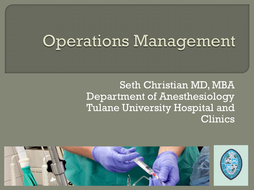 Seth Christian MD, MBA Department of Anesthesiology Tulane University Hospital and Clinics
