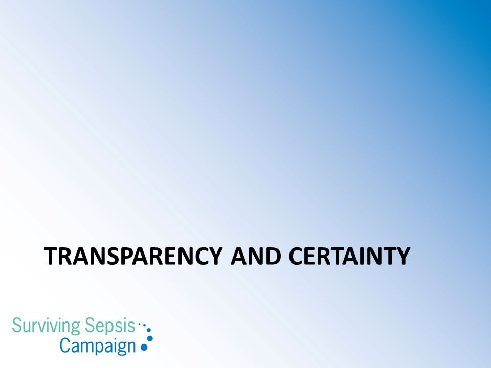 TRANSPARENCY AND CERTAINTY