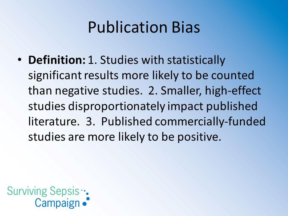 Publication Bias Definition: 1.