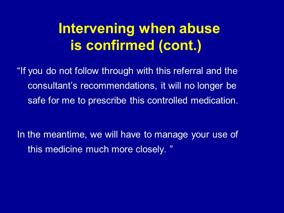 "Intervening when abuse is confirmed (cont.) ""If you do not follow through with this referral and the consultant's recommendations, it will no longer b"