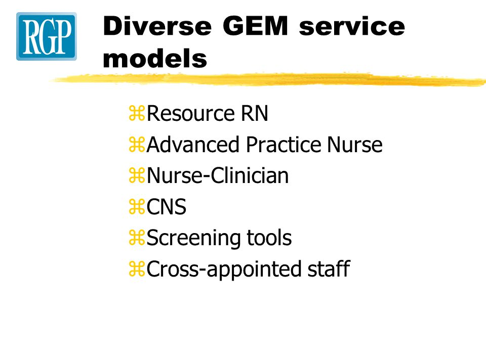 GEM Service Models Diverse models Particular to each hospital's needs, resources