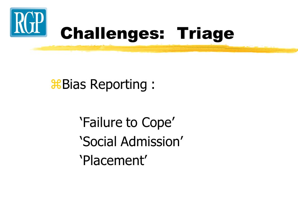 Challenges: Clinical zPain Management zIsolated Seniors / Limited Finances zCrisis Placement zAbsence of Convalescent Care